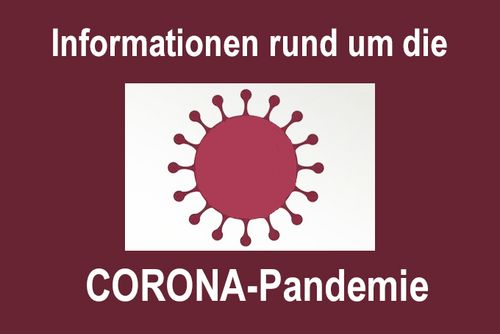 Informationen rund um die Corona-Pandemie